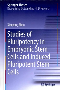 Studies of Pluripotency in Embryonic Stem Cells and Induced Pluripotent Stem Cells (Hardcover)