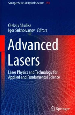 Advanced Lasers: Laser Physics and Technology for Applied and Fundamental Science (Hardcover)