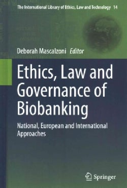 Ethics, Law and Governance of Biobanking: National, European and International Approaches (Hardcover)