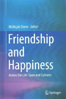 Friendship and Happiness: Across the Life-span and Cultures (Hardcover)