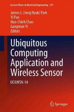 Ubiquitous Computing Application and Wireless Sensor: Ucawsn-14 (Hardcover)