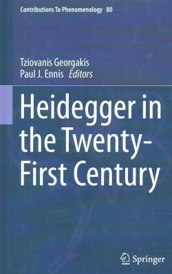 Heidegger in the Twenty-first Century (Hardcover)