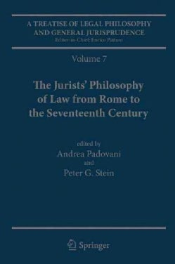 A Treatise of Legal Philosophy and General Jurisprudence: The Jurists Philosophy of Law from Rome to the Sev... (Hardcover)