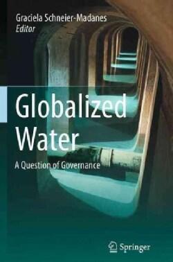 L'eau Mondialisee, La Gouvernance En Question: A Question of Governance (Paperback)