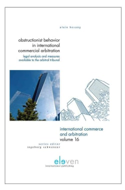 Obstructionist Behavior in International Commercial Arbitration: Legal Analysis and Measures Available to the Arb... (Hardcover)