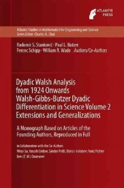 Dyadic Walsh Analysis from 1924 Onwards Walsh-gibbs-butzer Dyadic Differentiation in Science Vol 2 Extensions and... (Hardcover)