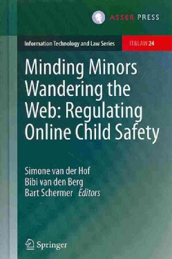 Minding Minors Wandering the Web: Regulating Online Child Safety (Hardcover)