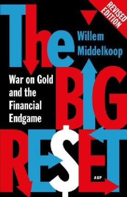 The Big Reset: War on Gold and the Financial Endgame (Paperback)