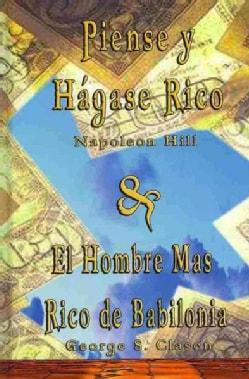 Piense y Hagase Rico & El Hombre Mas Rico de Babilonia / Think and Grow Rich & The Richest Man in Babylon (Hardcover)
