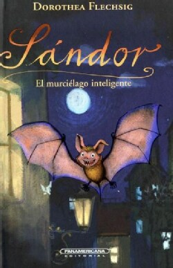 Sandor El murcielago inteligente / Sandor, The Intelligent Bat (Hardcover)