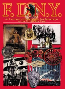 F.D.N.Y.: An Illustrated History of the Fire Department of the City of New York (Paperback)
