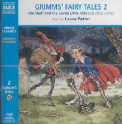 Grimm's Fairy Tales: Wolf and the Seven Little Kids/Pack of Ragamuffins/Brother and Sister/Three Snake-Leaves/Boot... (CD-Audio)