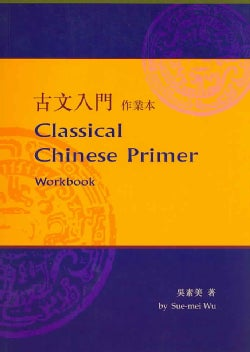 Classical Chinese Primer (Paperback)