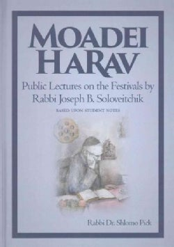 Moadei Harav: Public Lectures on the Festivals by Rabbi Joseph B. Soloveitchik (Hardcover)