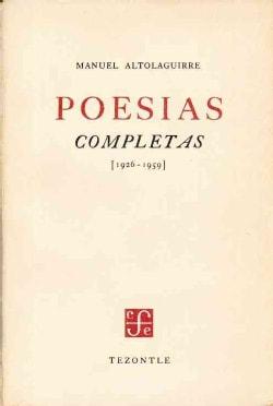 Poesias completas 1926-1959/ Complete Poetry: Facsimilar De La Primera Edicion De 1960, Precidido Del Ensayo De L... (Paperback)