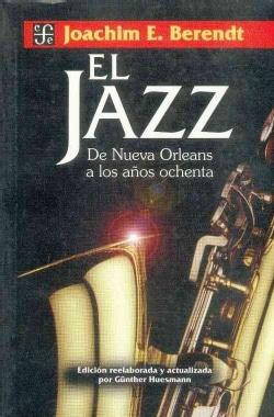 El jazz: De Nueva Orleans a los anos ochenta/ New Orleans to the Eighties (Paperback)