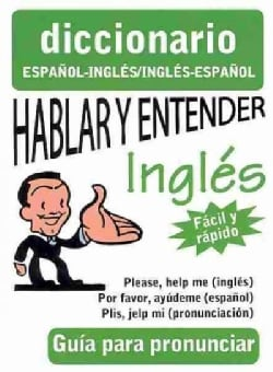 Hablar y entender Ingles / Speak and Understand English: Guia para pronunciar (Paperback)