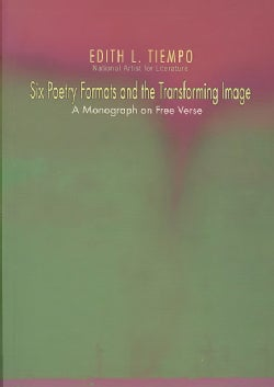 Six Poetry Formats and the Transforming Image: A Monograph on Free Verse (Paperback)