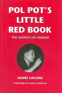 Pol Pot's Little Red Book: The Sayings Of Angkar (Paperback)