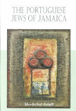 The Portuguese Jews of Jamaica (Paperback)