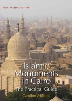 Islamic Monuments in Cairo: The Practical Guide (Paperback)