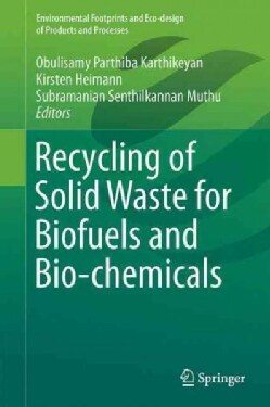 Recycling of Solid Waste for Biofuels and Bio-chemicals (Hardcover)