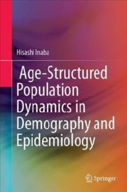 Age-Structured Population Dynamics in Demography and Epidemiology (Hardcover)