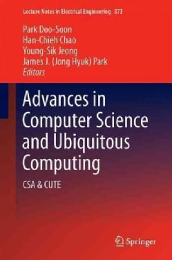 Advances in Computer Science and Ubiquitous Computing: Csa & Cute (Hardcover)