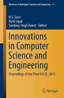 Innovations in Computer Science and Engineering: Proceedings of the Third Icicse, 2015 (Paperback)
