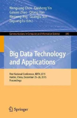Big Data Technology and Applications: First National Conference, Bdta 2015, Harbin, China, December 25-26, 2015. ... (Paperback)