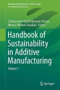 Handbook of Sustainability in Additive Manufacturing (Hardcover)