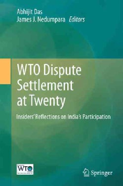 Wto Dispute Settlement at Twenty: Insiders' Reflections on India's Participation (Hardcover)