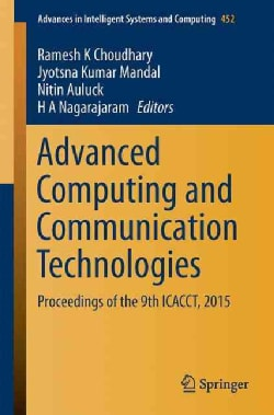 Advanced Computing and Communication Technologies: Proceedings of the 9th Icacct 2015 (Paperback)