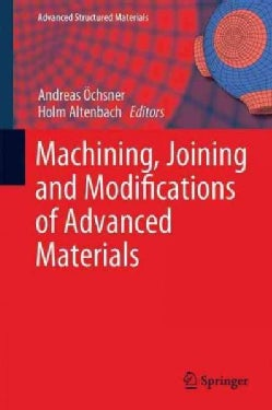 Machining, Joining and Modifications of Advanced Materials (Hardcover)