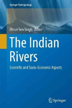 The Indian Rivers: Scientific and Socio-economic Aspects (Hardcover)