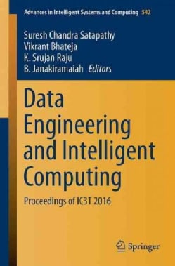Data Engineering and Intelligent Computing: Proceedings of Ic3t 2016 (Paperback)