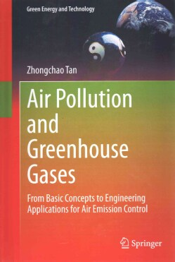 Air Pollution and Greenhouse Gases: From Basic Concepts to Engineering Applications for Air Emission Control (Hardcover)