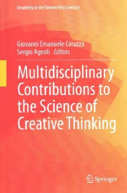 Multidisciplinary Contributions to the Science of Creative Thinking (Hardcover)