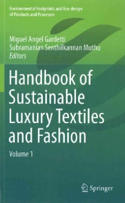 Handbook of Sustainable Luxury Textiles and Fashion (Hardcover)