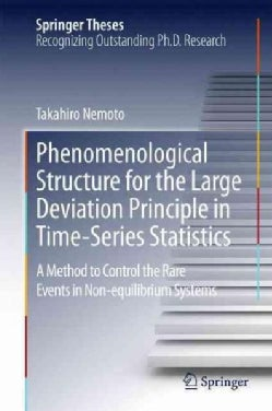 Phenomenological Structure for the Large Deviation Principle in Time-series Statistics: A Method to Control the R... (Hardcover)