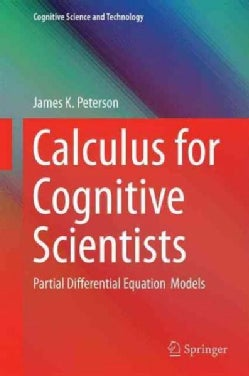 Calculus for Cognitive Scientists: Partial Differential Equation Models (Hardcover)