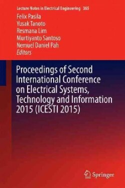 Proceedings of Second International Conference on Electrical Systems, Technology and Information 2015 (Icesti 2015) (Hardcover)