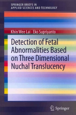 Detection of Fetal Abnormalities Based on Three Dimensional Nuchal Translucency (Paperback)