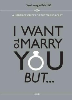 I Want to Marry You But...: A Marriage Guide for the Young Adult (Paperback)