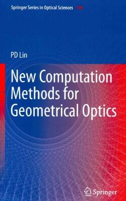 New Computation Methods for Geometrical Optics (Hardcover)