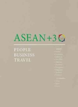 Asean+3: People, Business, Travel (Hardcover)