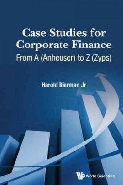Case Studies for Corporate Finance: From A-anheuser to Z-zyps (Hardcover)