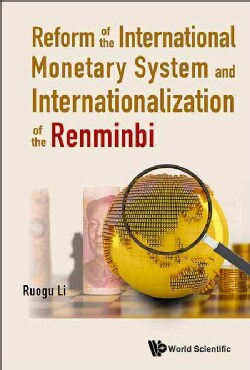 Reform of the International Monetary System and Internationalization of the Renminbi (Hardcover)