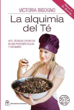 La alquimia del te/ Alchemy Tea (Paperback)
