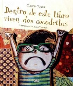 Dentro De Este Libro Viven Dos Cocodrilos/ Two Crocodiles Live Inside This Book (Hardcover)